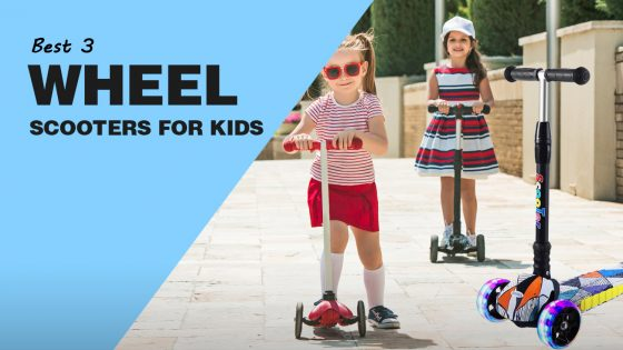 Best 3 Wheel Scooters For Kids