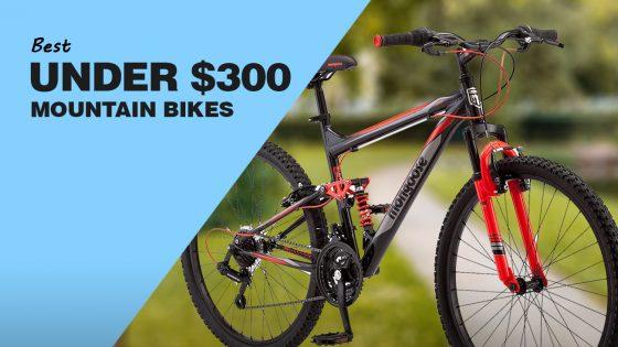 Best Mountain Bikes Under $300